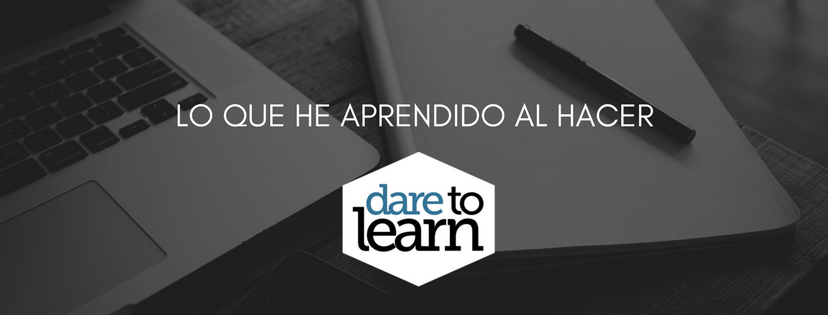 Lo que he aprendido al hacer Dare to Learn