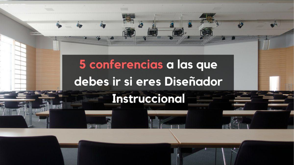 5 conferencias a las que debes ir si eres Diseñador Instruccional