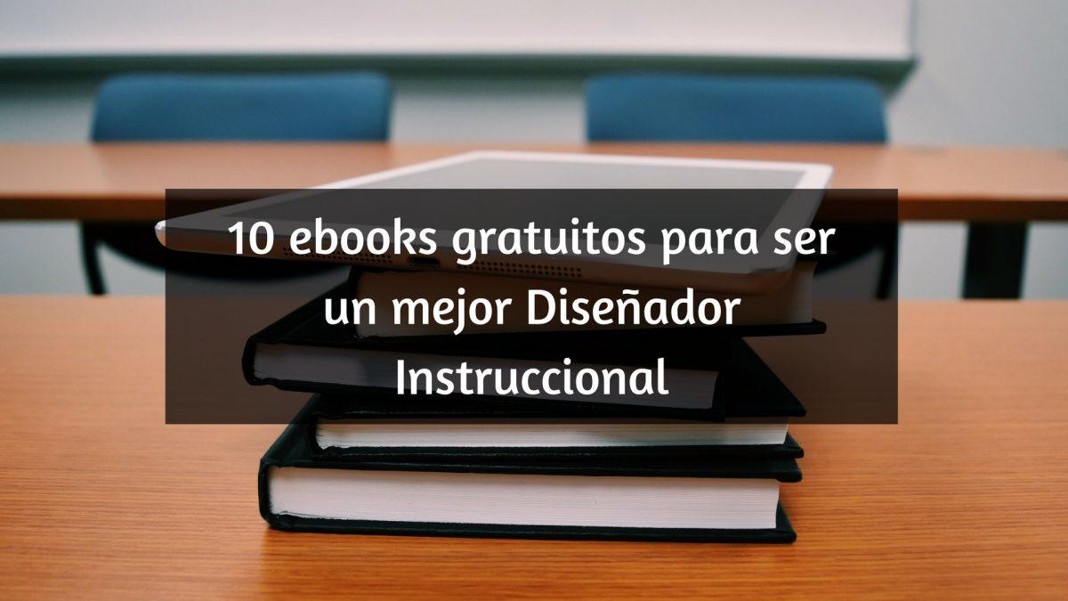 10 ebooks gratuitos para ser un mejor Diseñador Instruccional