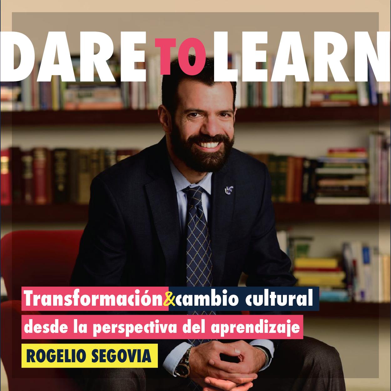 Rogelio Segovia —Transformación  y cambio cultural desde la perspectiva del aprendizaje.