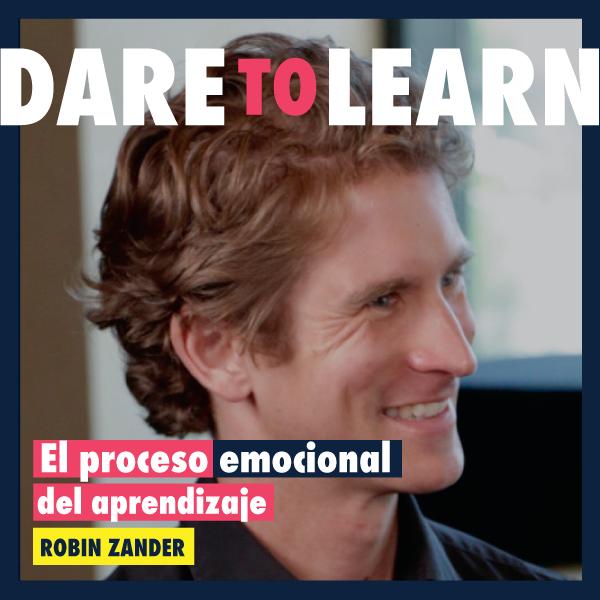 Robin Zander – El proceso emocional del aprendizaje.