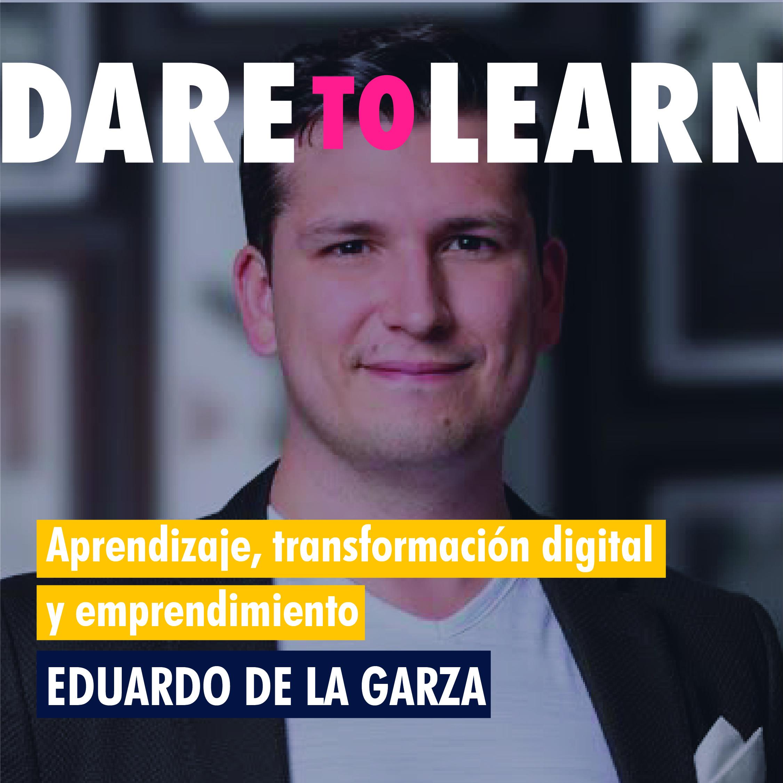 Eduardo de la Garza – Aprendizaje, transformación digital y emprendimiento.