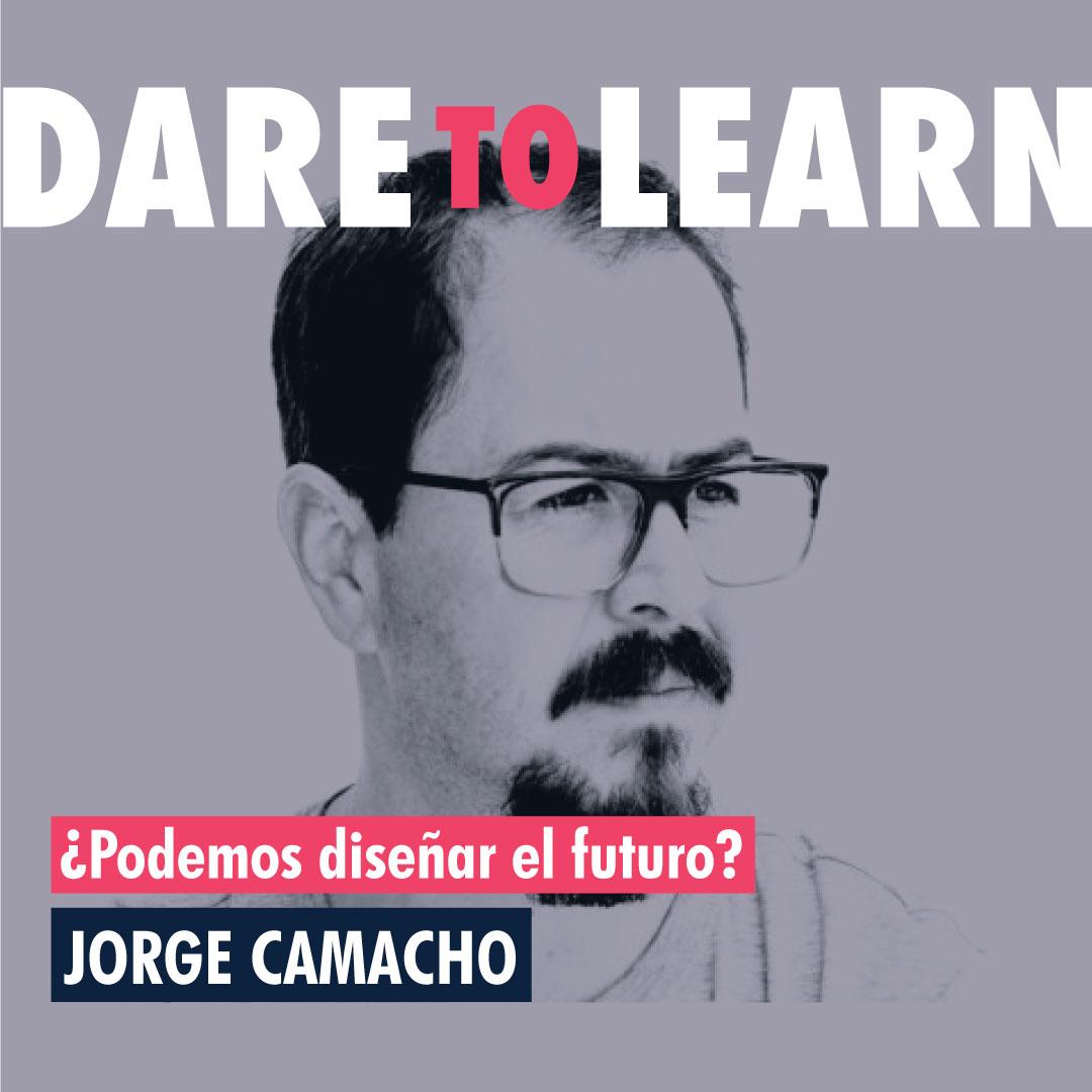 Jorge Camacho   – ¿Podemos diseñar el futuro?